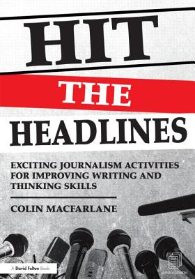 Hit the Headlines By MacFarlane, Colin