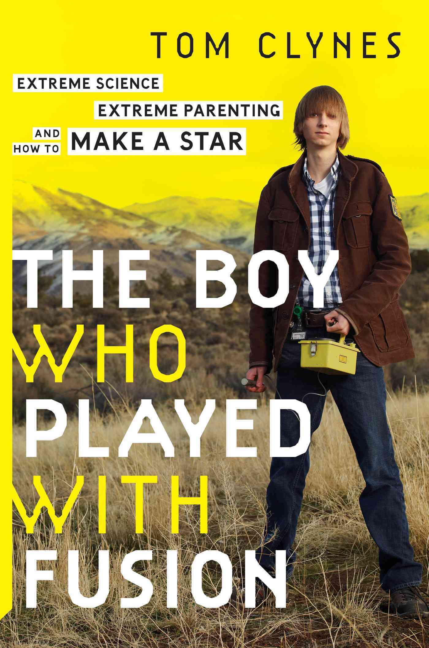 The Boy Who Played With Fusion By Clynes, Tom