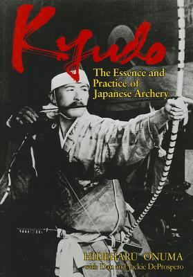 Kyudo By Onuma, Hideharu/ De Prospero, Dan/ De Prospero, Jackie