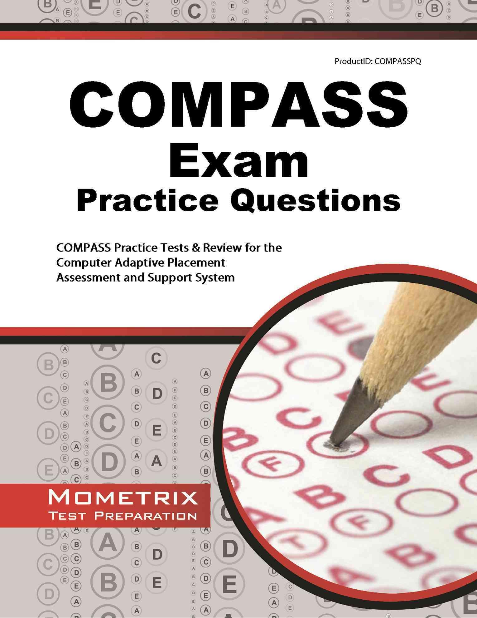 Compass Exam Practice Questions By Compass Exam Secrets Team (EDT)